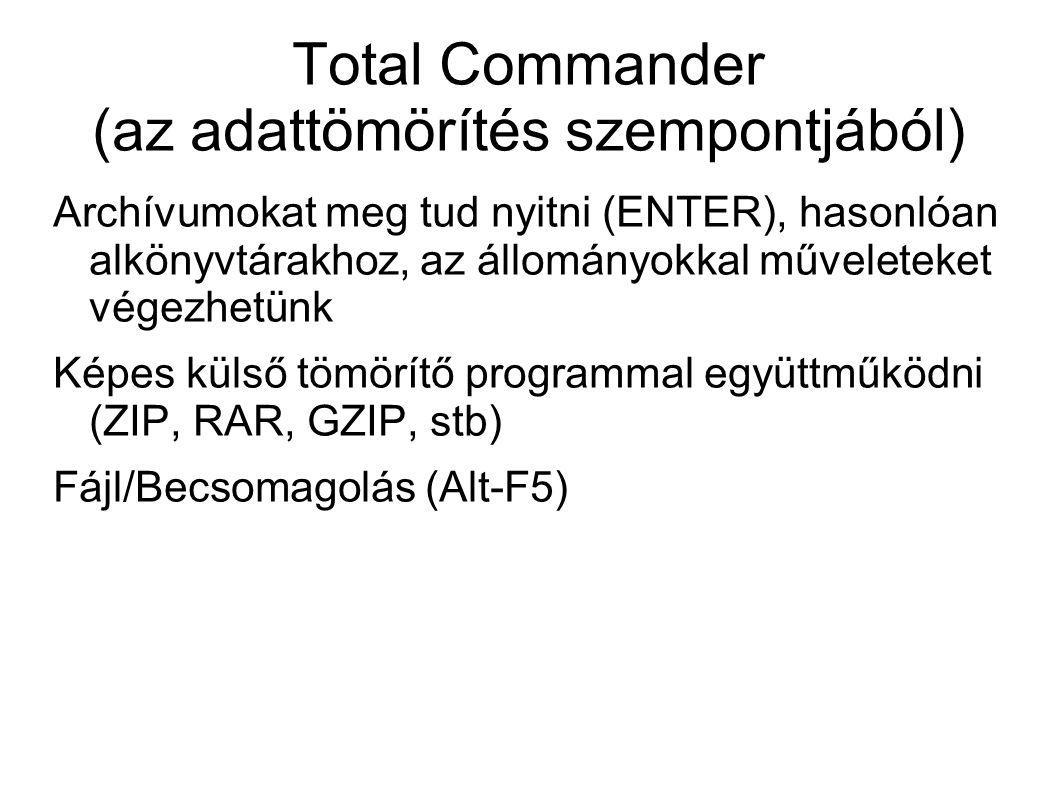 Total Commander (az adattömörítés szempontjából) Archívumokat meg tud nyitni (ENTER), hasonlóan alkönyvtárakhoz, az állományokkal műveleteket végezhet