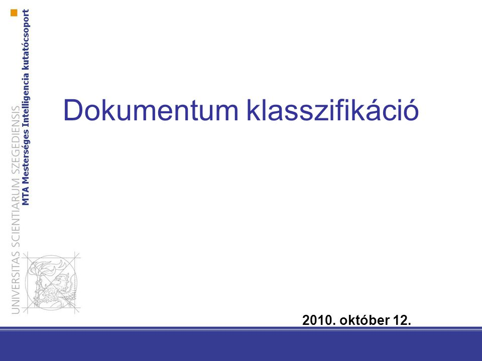 TFIDF Term Frequency-Inverted Document Frequency: tf: term frekvencia df: dokumentum frekvencia  D : dokumentumok száma