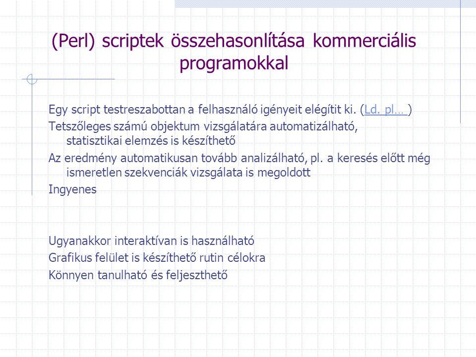 Egy script testreszabottan a felhasználó igényeit elégítit ki.