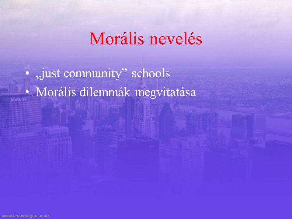 """Morális nevelés """"just community"""" schools Morális dilemmák megvitatása"""