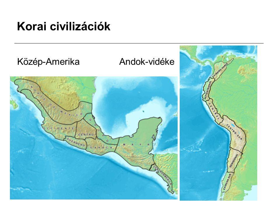 Korai civilizációk Közép-Amerika Andok-vidéke