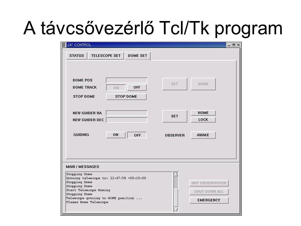 Felhasználói interfész a driverekhez TCP/IP protokollal kapcsolódik Könnyen, gyorsan, biztonságosan vezérelhető a távcső monitorozható a távcső állapota Távolról elérhető – VNC A távcsővezérlő Tcl/Tk program