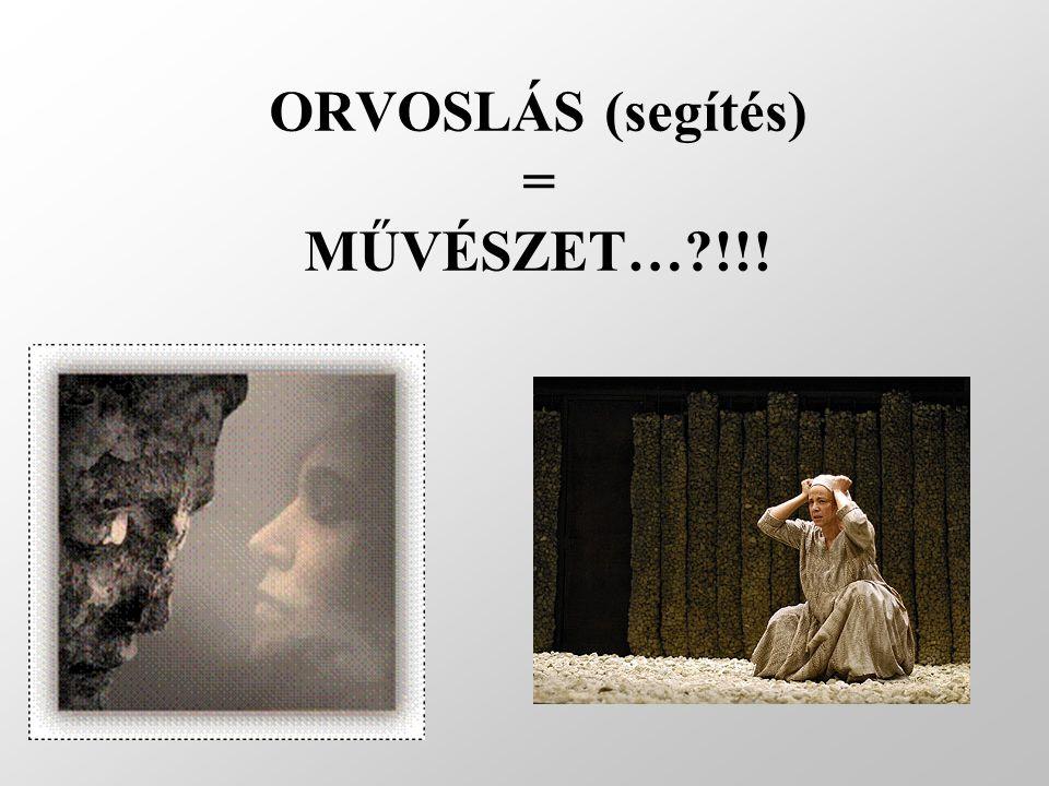 ORVOSLÁS (segítés) = MŰVÉSZET…?!!!