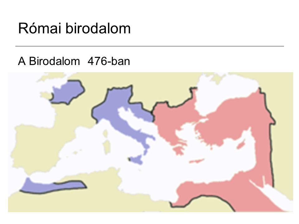 Római birodalom A Birodalom 476-ban
