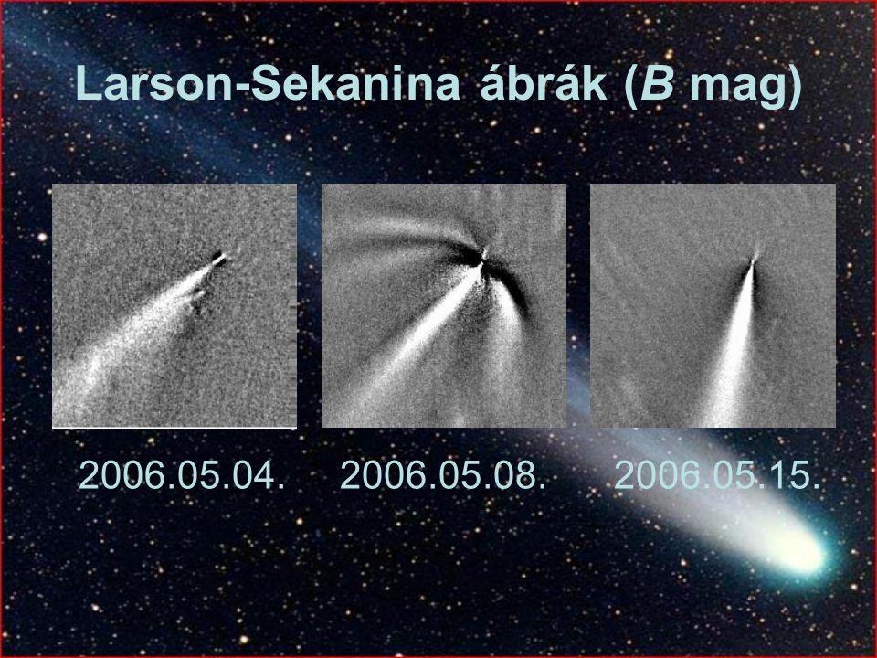 Larson-Sekanina ábrák (B mag) 2006.05.04. 2006.05.08. 2006.05.15.