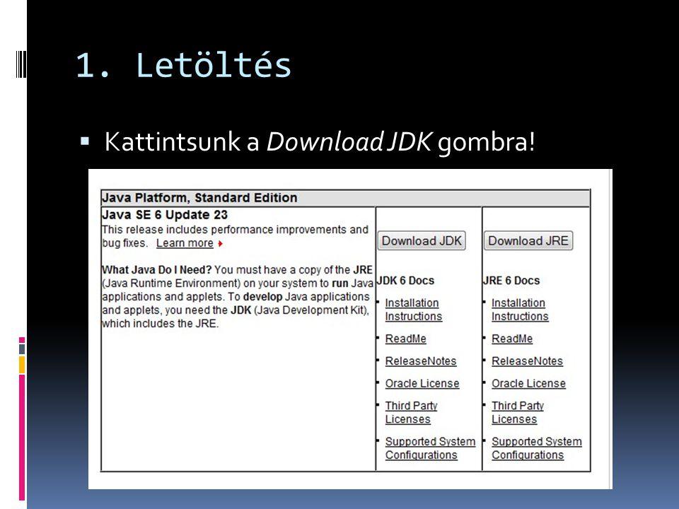 1. Letöltés  Kattintsunk a Download JDK gombra!