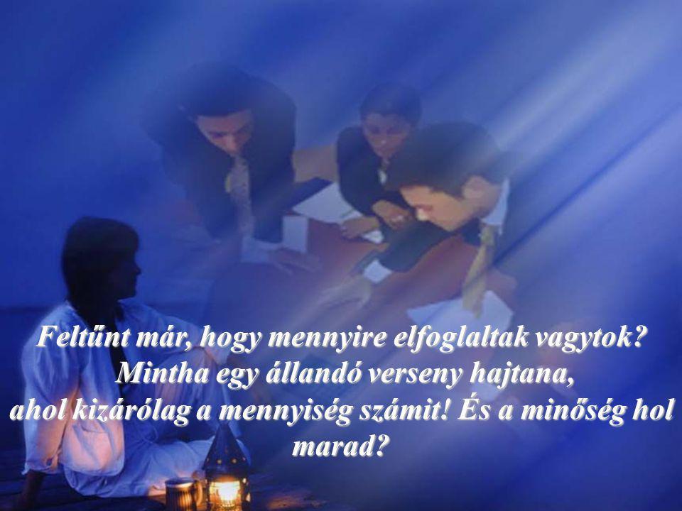 Marana thà, Jöjj el Uram Jézus.Mutasd meg arcod fényét Urunk, te aki a magasságokban lakozol.
