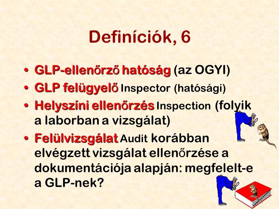 18 Definíciók, 6 GLP-ellen ő rz ő hatóságGLP-ellen ő rz ő hatóság (az OGYI) GLP felügyel őGLP felügyel ő Inspector (hatósági) Helyszíni ellen ő rzésHe
