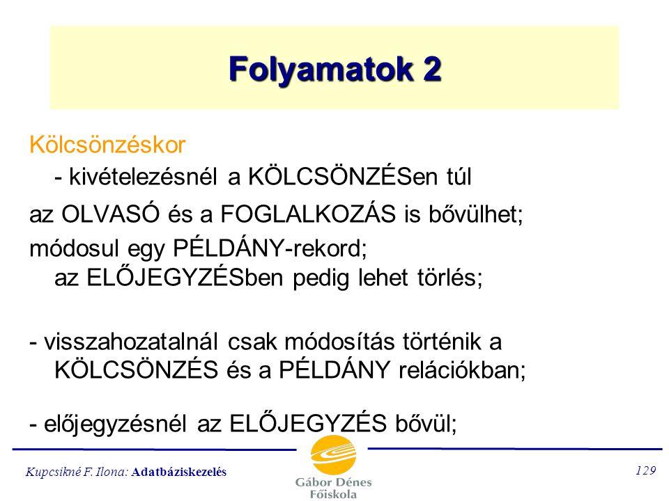 Kupcsikné F. Ilona: Adatbáziskezelés 128 UTALÁSUTALÁS