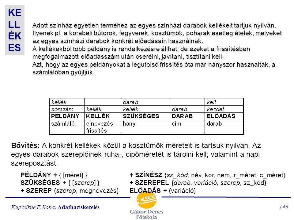 Kupcsikné F. Ilona: Adatbáziskezelés 142 Adott futárszolgálat nyilvántartását végezzük a fővárosban. Bizonyos cégek, magánemberek, intézmények a partn