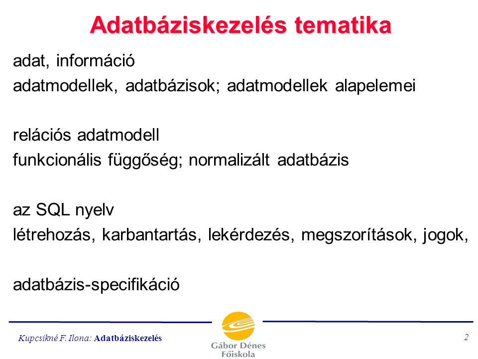 Kupcsikné F. Ilona: Adatbáziskezelés 122 KÖNYVKÖNYV