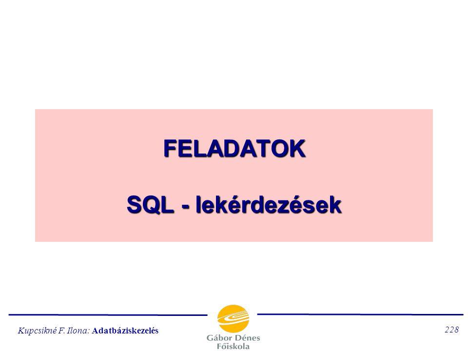 Kupcsikné F. Ilona: Adatbáziskezelés 227 1.lépés: 2.lépés: módosított 2.lépés: 3.)