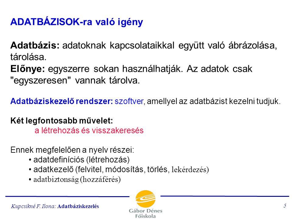 Kupcsikné F.Ilona: Adatbáziskezelés 165 A SELECT parancs végrehajtása FROM...