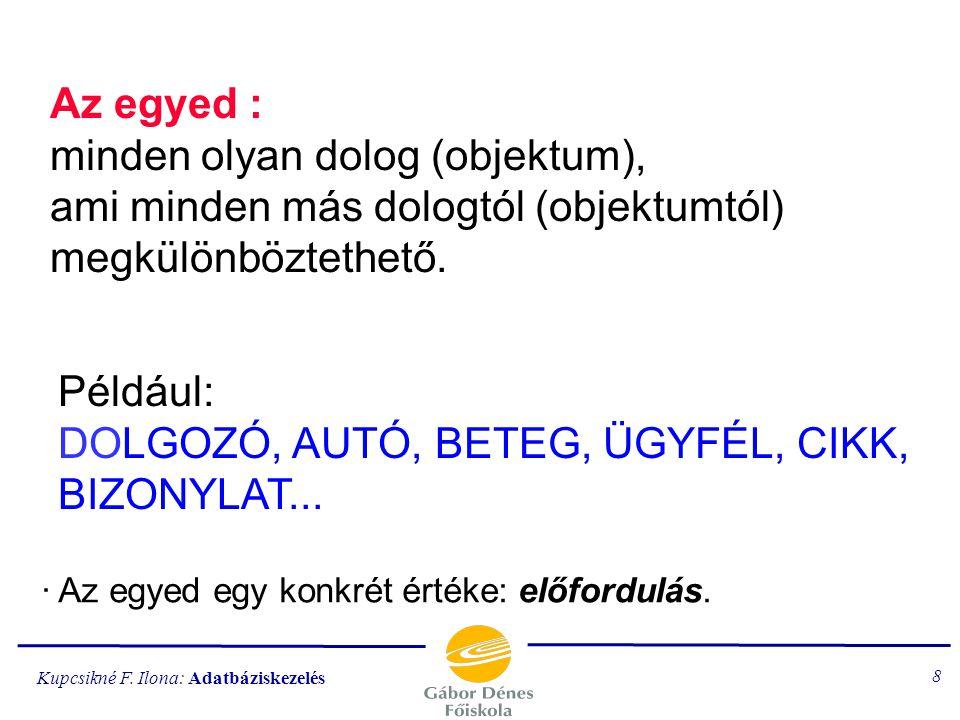 Kupcsikné F. Ilona: Adatbáziskezelés 228 FELADATOK SQL - lekérdezések