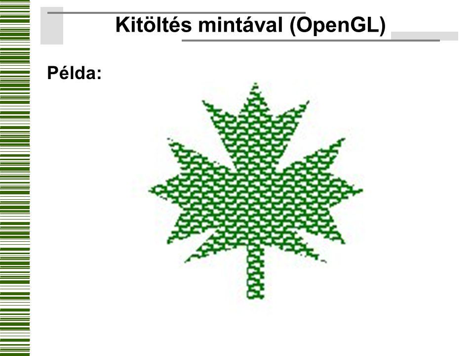 Kitöltés mintával (OpenGL) Példa:
