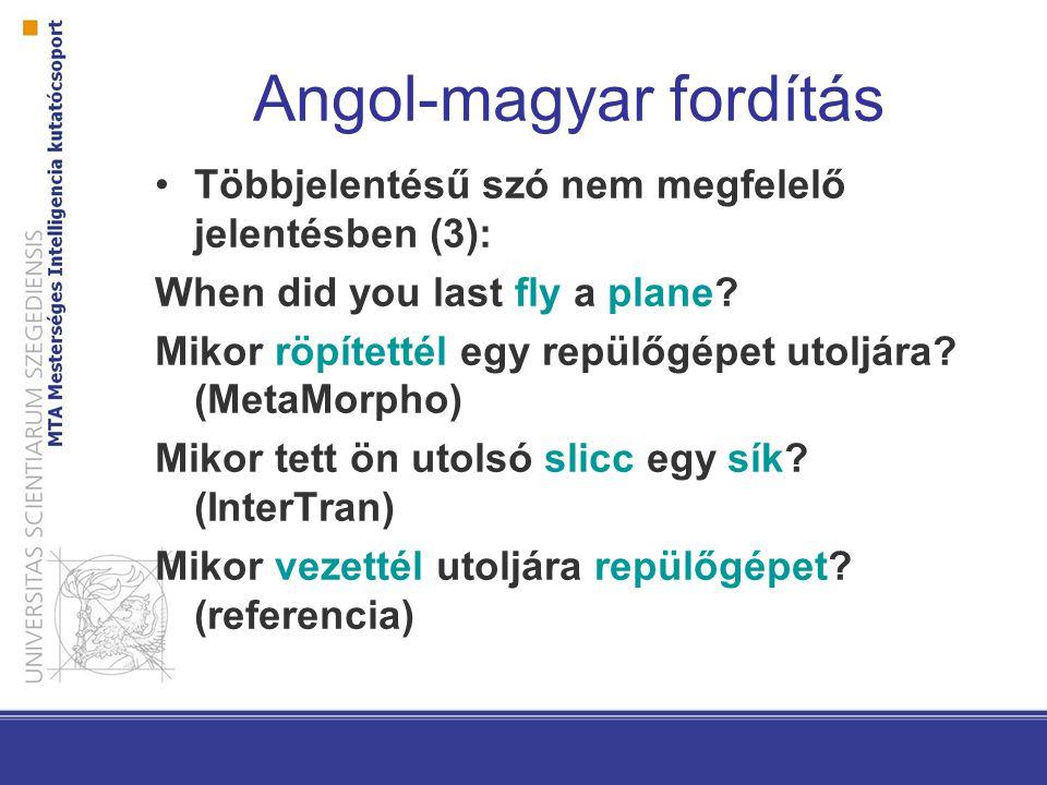 Angol-magyar fordítás Többjelentésű szó nem megfelelő jelentésben (4): There are no biscuits left.