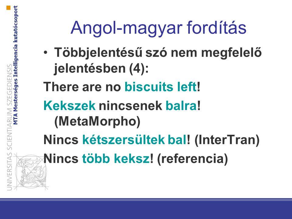 Angol-magyar fordítás Szótári-elemzői hiányosságok I haven't driven a car for ages.