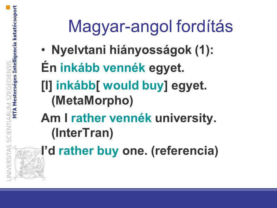 Magyar-angol fordítás Nyelvtani hiányosságok (2): Ma te vigyáztál a gyerekeire, nem.
