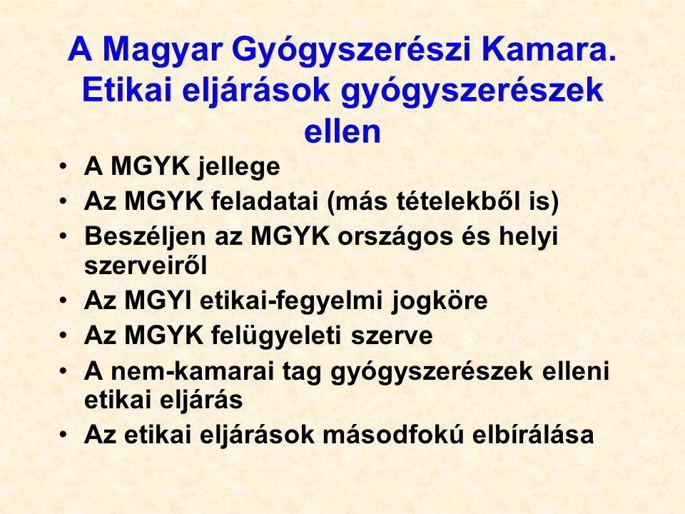 A Magyar Gyógyszerészi Kamara.