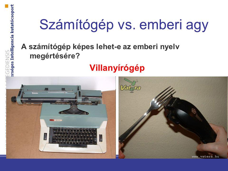 A számítógép képes lehet-e az emberi nyelv megértésére Villanyírógép Számítógép vs. emberi agy