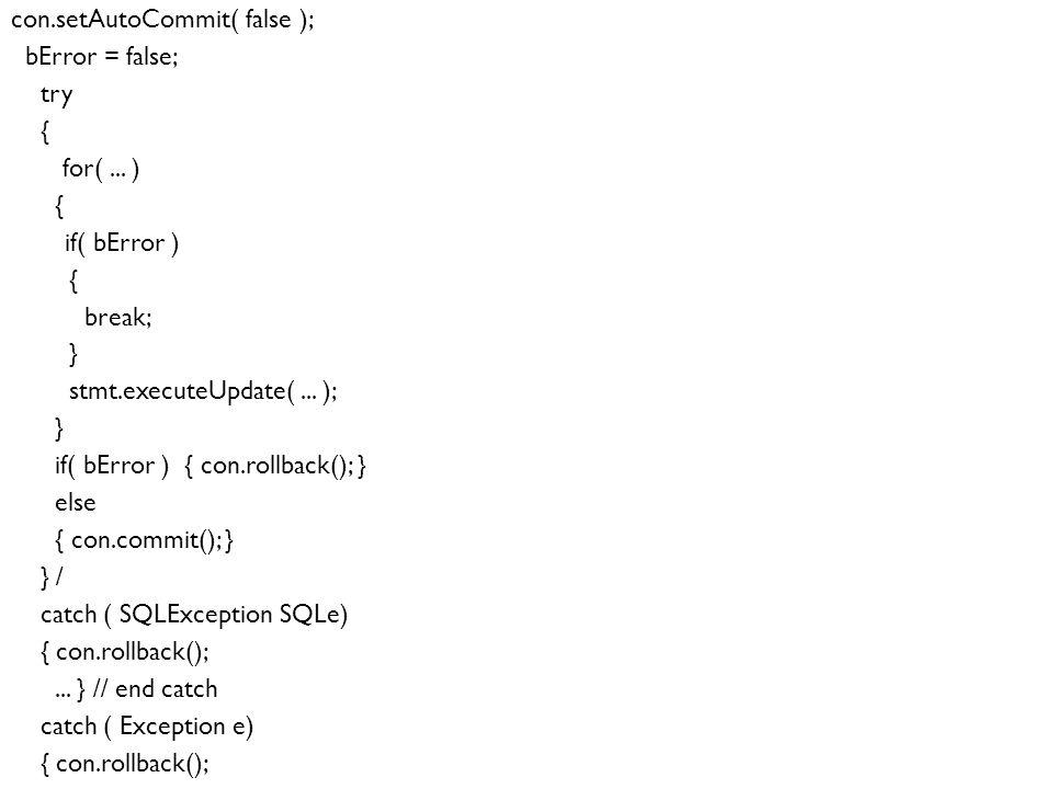 44 con.setAutoCommit( false ); bError = false; try { for(...