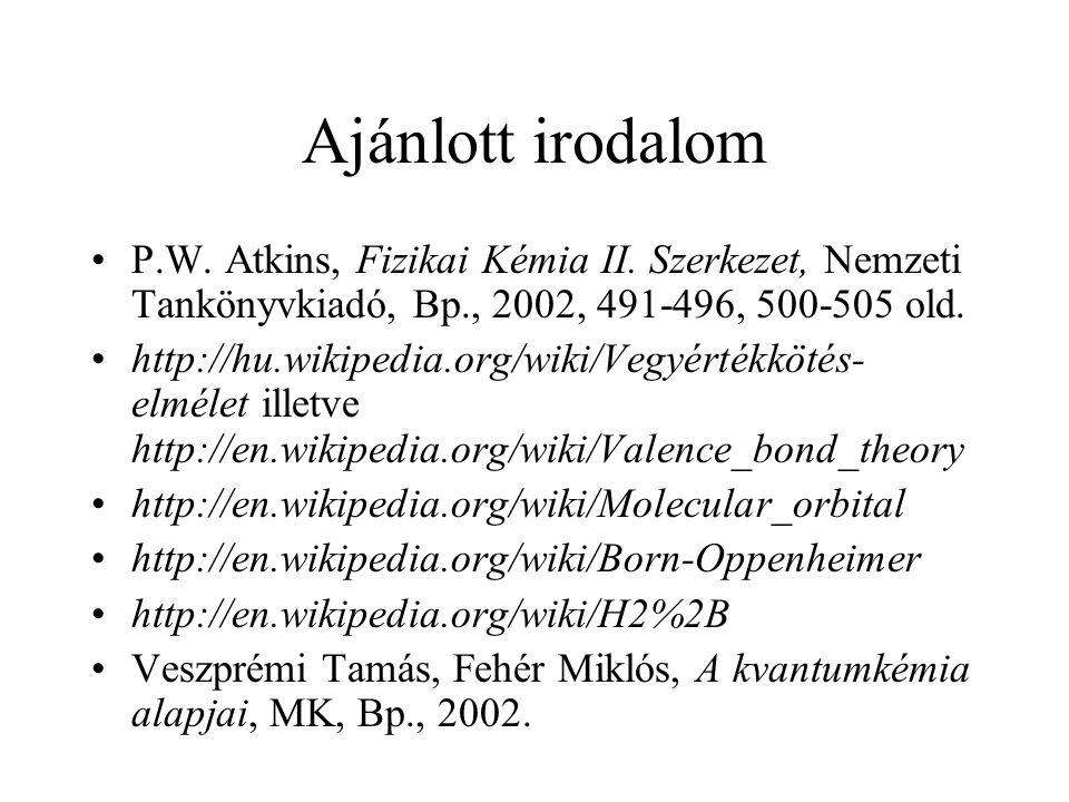 Ajánlott irodalom P.W.Atkins, Fizikai Kémia II.