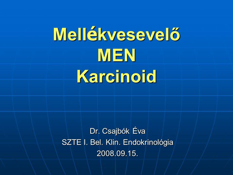 MEN2 típusok és tüneteik MEN2A: ■ hyperparathyreosis ■ hyperparathyreosis ■ medull.