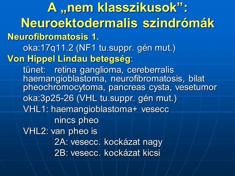 """A """"nem klasszikusok : Neuroektodermalis szindrómák Neurofibromatosis 1."""