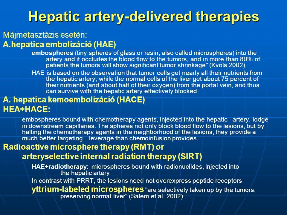 Hepatic artery-delivered therapies Májmetasztázis esetén: A.hepatica embolizáció (HAE) embospheres (tiny spheres of glass or resin, also called micros