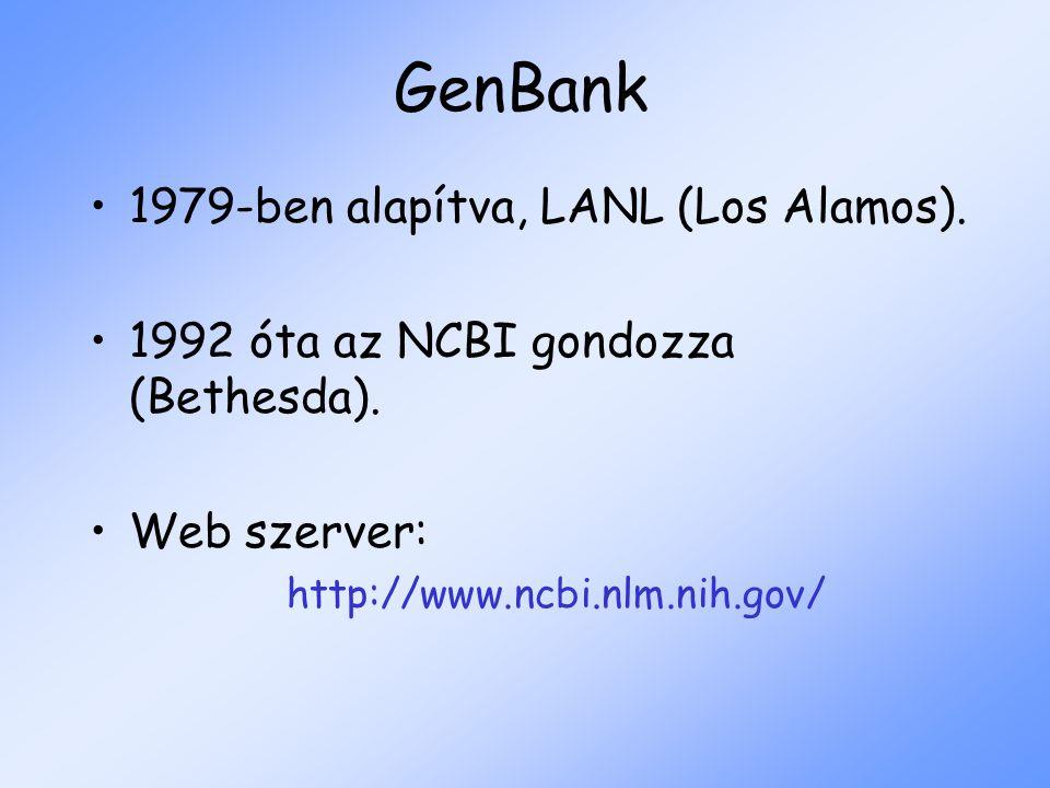 GenBank 1979-ben alapítva, LANL (Los Alamos).1992 óta az NCBI gondozza (Bethesda).