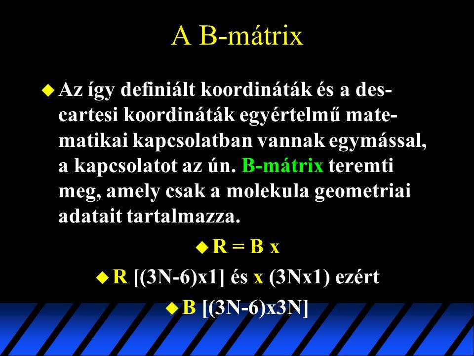 A B-mátrix u Az így definiált koordináták és a des- cartesi koordináták egyértelmű mate- matikai kapcsolatban vannak egymással, a kapcsolatot az ún. B