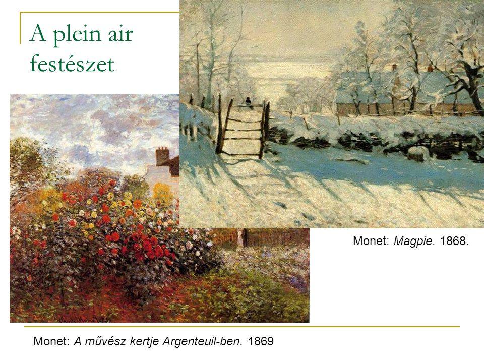 A plein air festészet Monet: A művész kertje Argenteuil-ben. 1869 Monet: Magpie. 1868.
