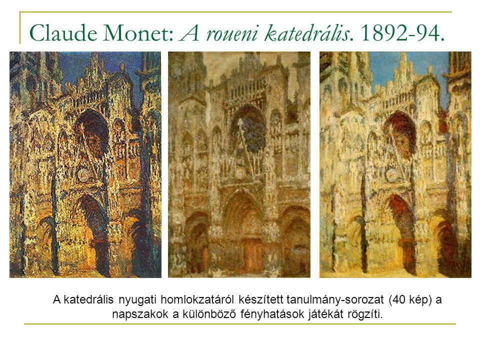 Claude Monet: A roueni katedrális. 1892-94. A katedrális nyugati homlokzatáról készített tanulmány-sorozat (40 kép) a napszakok a különböző fényhatáso