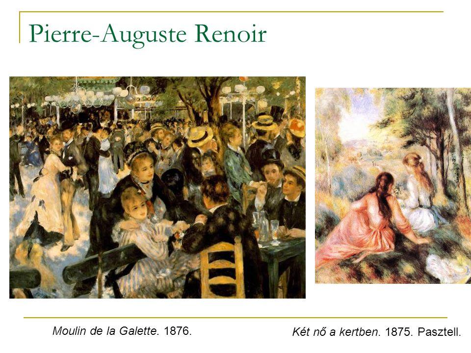 Pierre-Auguste Renoir Moulin de la Galette. 1876. Két nő a kertben. 1875. Pasztell.