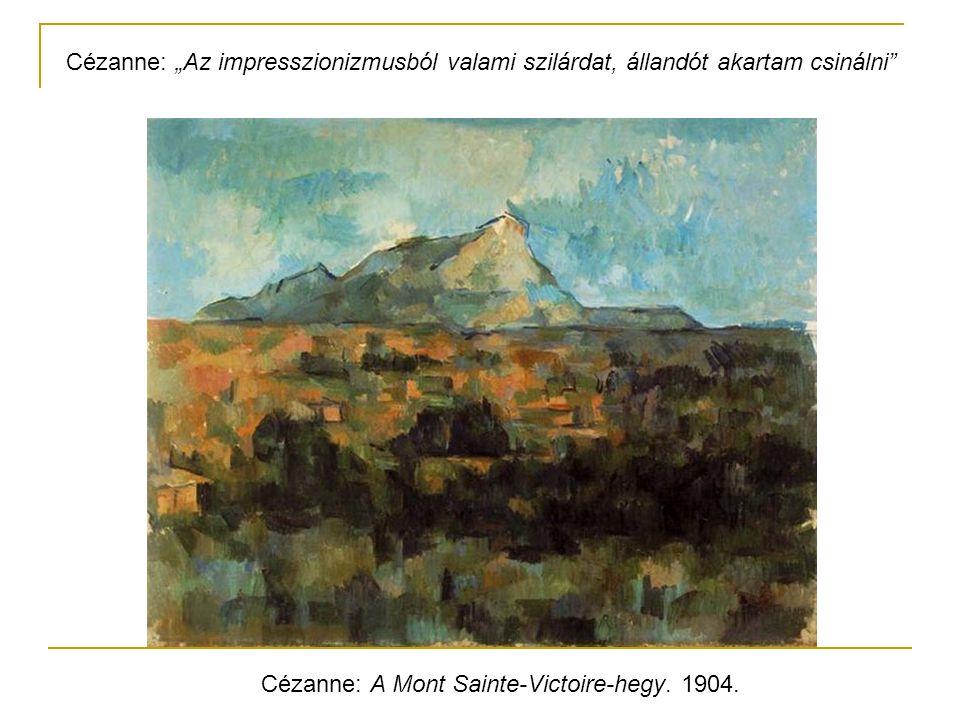 """Cézanne: A Mont Sainte-Victoire-hegy. 1904. Cézanne: """"Az impresszionizmusból valami szilárdat, állandót akartam csinálni"""""""