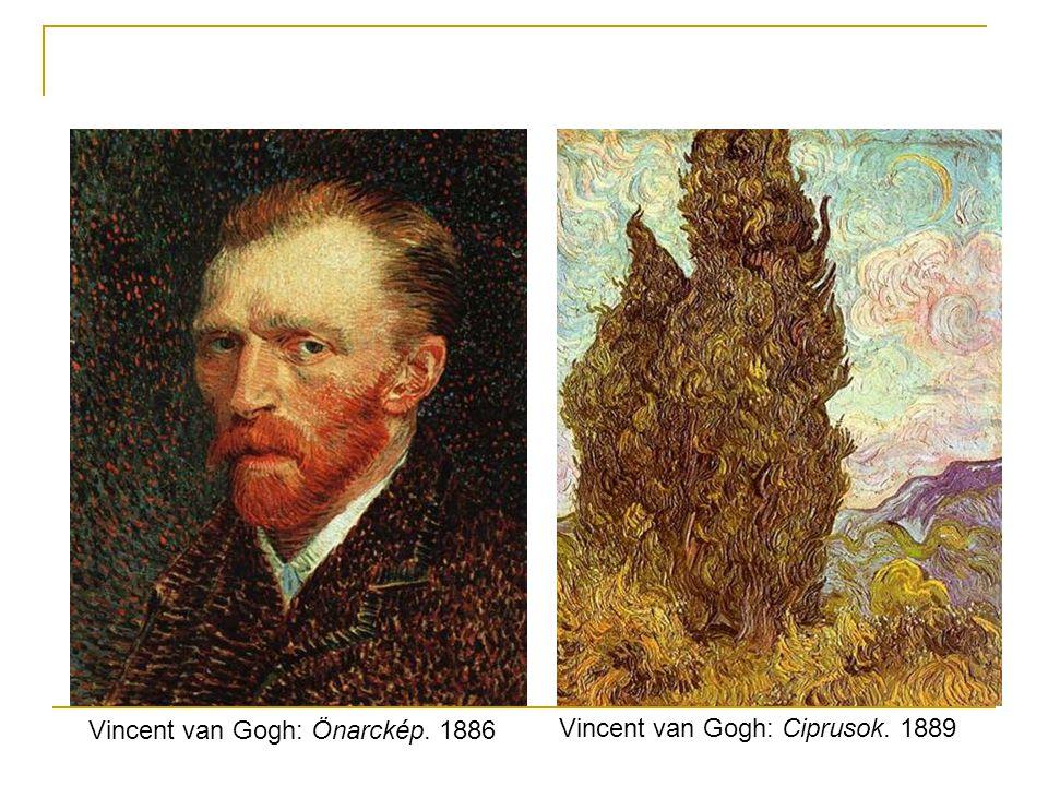 Vincent van Gogh: Önarckép. 1886 Vincent van Gogh: Ciprusok. 1889