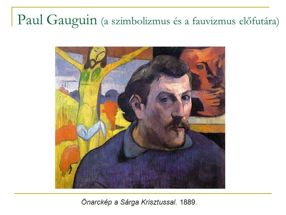 Paul Gauguin (a szimbolizmus és a fauvizmus előfutára) Önarckép a Sárga Krisztussal. 1889.