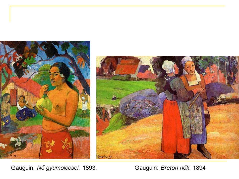 Gauguin: Breton nők. 1894Gauguin: Nő gyümölccsel. 1893.