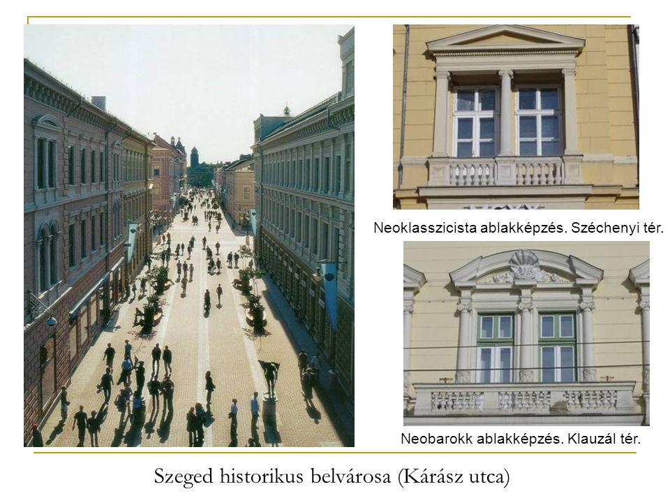 Neoklasszicista ablakképzés. Széchenyi tér. Neobarokk ablakképzés. Klauzál tér. Szeged historikus belvárosa (Kárász utca)