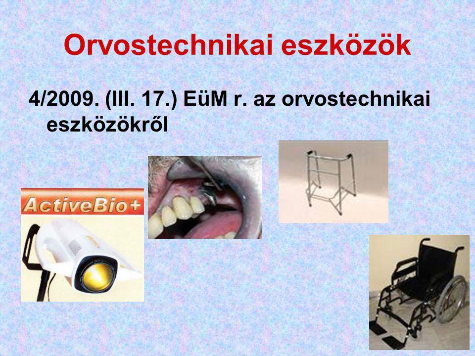 53 Orvostechnikai eszközök 4/2009. (III. 17.) EüM r. az orvostechnikai eszközökről