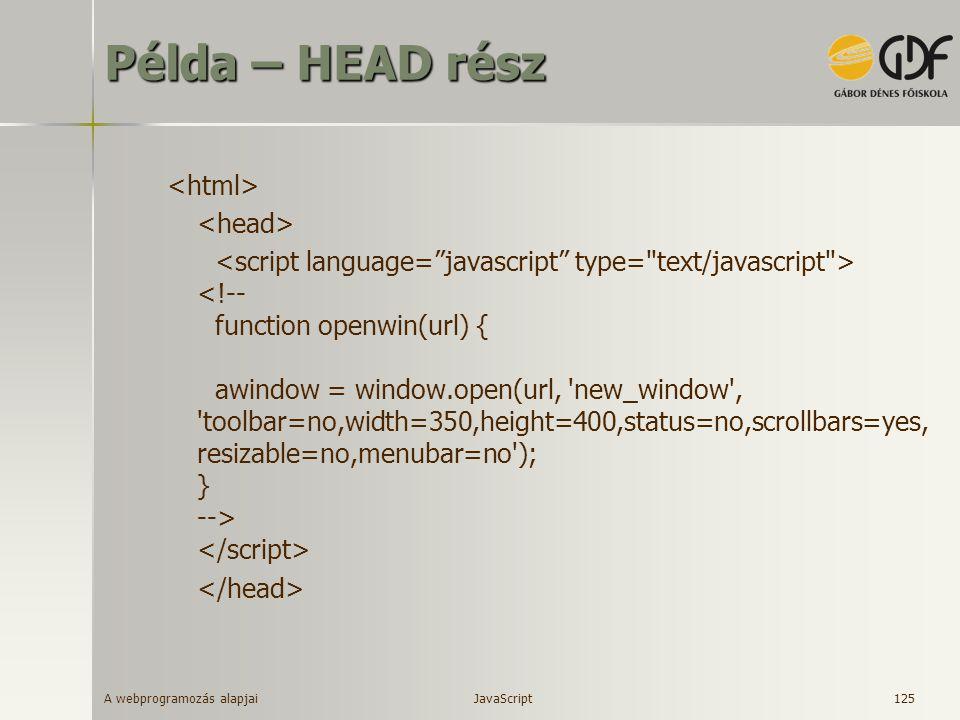 A webprogramozás alapjai 125 Példa – HEAD rész JavaScript
