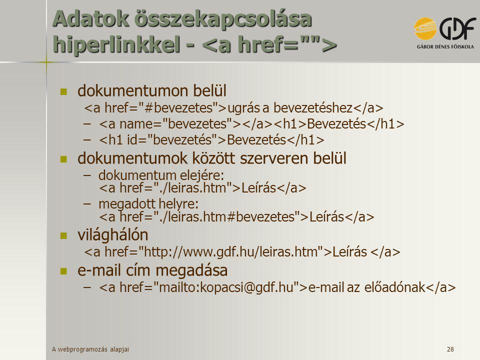 A webprogramozás alapjai 28 Adatok összekapcsolása hiperlinkkel - Adatok összekapcsolása hiperlinkkel - dokumentumon belül ugrás a bevezetéshez – Beve