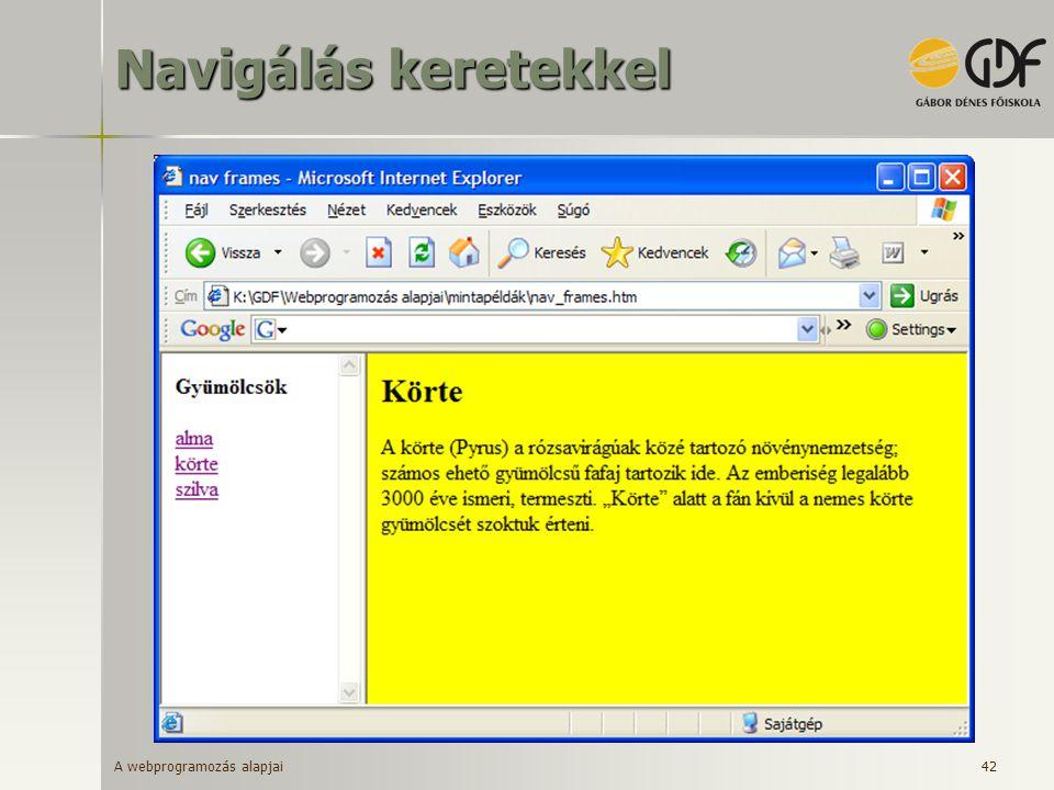 A webprogramozás alapjai 42 Navigálás keretekkel