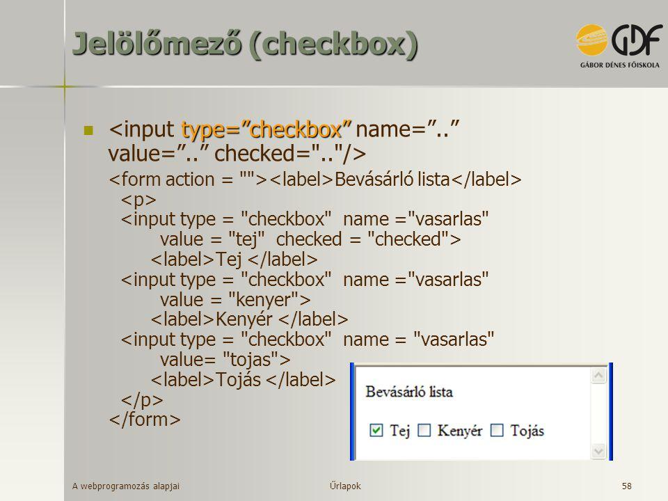 """A webprogramozás alapjai 58 Jelölőmező (checkbox) type=""""checkbox"""" Bevásárló lista Tej Kenyér Tojás Űrlapok"""