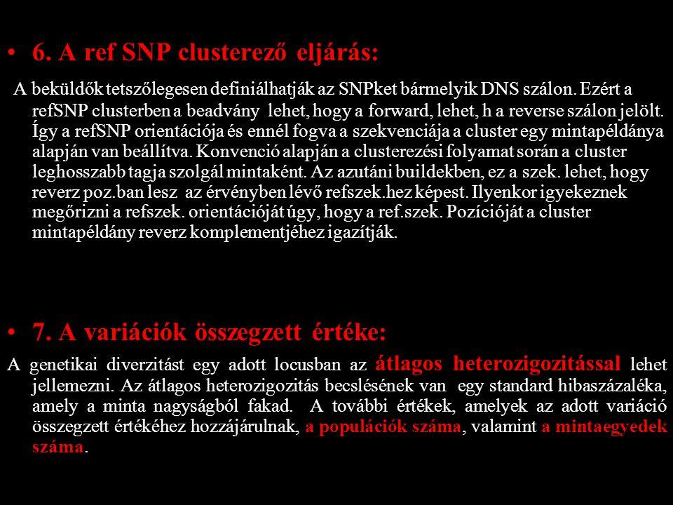 6. A ref SNP clusterező eljárás: A beküldők tetszőlegesen definiálhatják az SNPket bármelyik DNS szálon. Ezért a refSNP clusterben a beadvány lehet, h