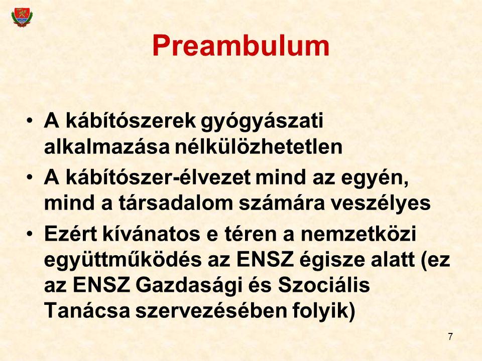 7 Preambulum A kábítószerek gyógyászati alkalmazása nélkülözhetetlen A kábítószer-élvezet mind az egyén, mind a társadalom számára veszélyes Ezért kív
