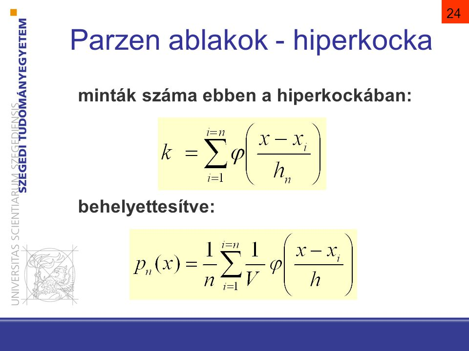 24 minták száma ebben a hiperkockában: behelyettesítve: Parzen ablakok - hiperkocka