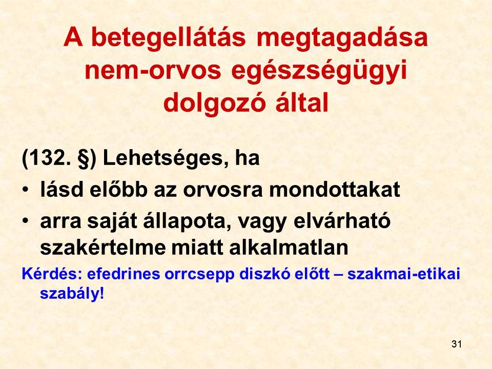 31 A betegellátás megtagadása nem-orvos egészségügyi dolgozó által (132.