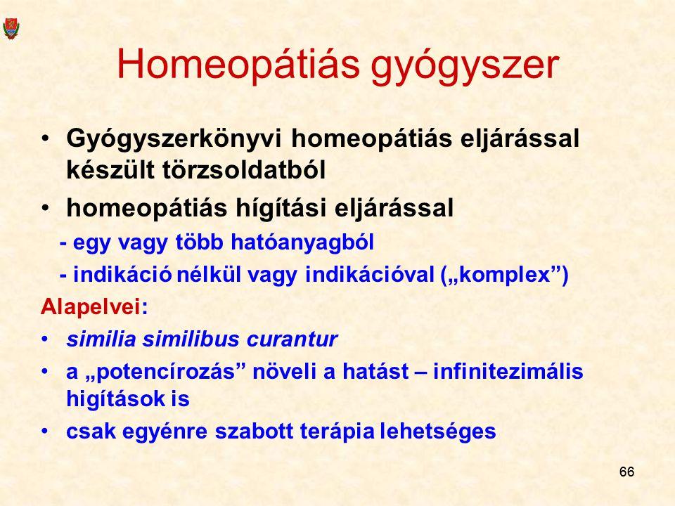 """66 Homeopátiás gyógyszer Gyógyszerkönyvi homeopátiás eljárással készült törzsoldatból homeopátiás hígítási eljárással - egy vagy több hatóanyagból - indikáció nélkül vagy indikációval (""""komplex ) Alapelvei: similia similibus curantur a """"potencírozás növeli a hatást – infinitezimális higítások is csak egyénre szabott terápia lehetséges"""