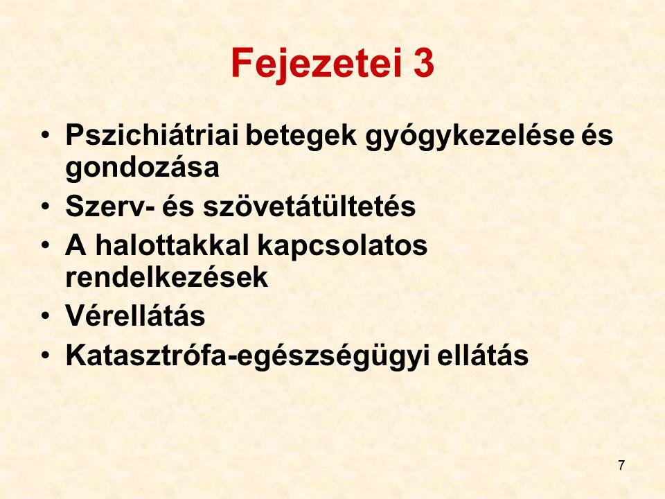 77 Fejezetei 3 Pszichiátriai betegek gyógykezelése és gondozása Szerv- és szövetátültetés A halottakkal kapcsolatos rendelkezések Vérellátás Katasztrófa-egészségügyi ellátás